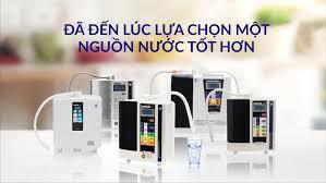 Cách chọn mua máy lọc nước ion kiềm tốt nhất