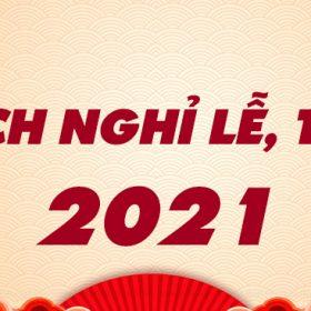 Lịch nghỉ lễ Tết Dương lịch, Âm lịch 2021 chính thức