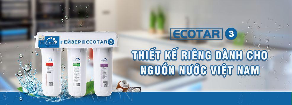 Ecotar 3 là 2 dòng máy được sản xuất riêng cho nguồn nước Việt Nam