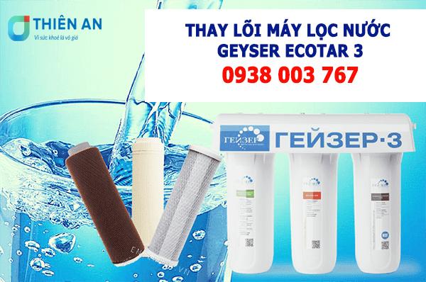 Dịch vụ thay lõi máy lọc nước Geyser Ecotar 3