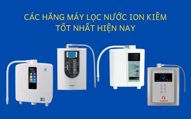 Top 5 thương hiệu máy lọc nước kiềm nhật tốt nhất hiện nay